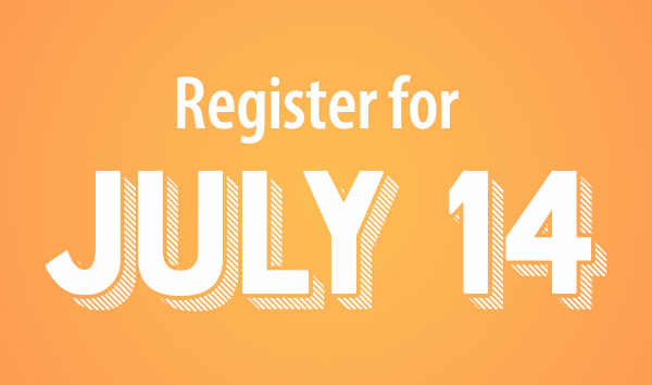 """register for july 14"""