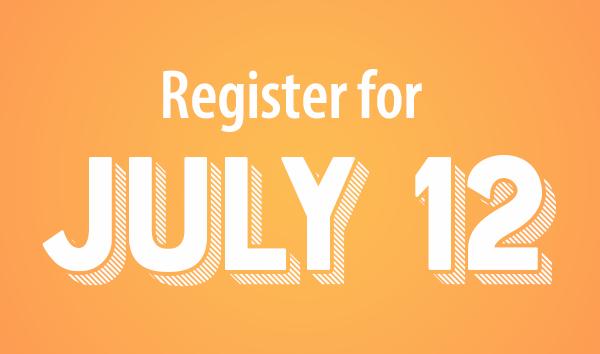 """register for july 12"""